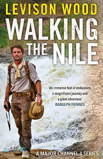 Walking the Nile 2014 cover small دانلود فصل اول مستند قدم زدن در کنار رود نیل   Walking the Nile 2015