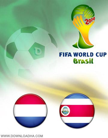 Netherlands vs Costa Rica 05.07.2014 دانلود بازی هلند و کاستاریکا – جام جهانی ۲۰۱۴