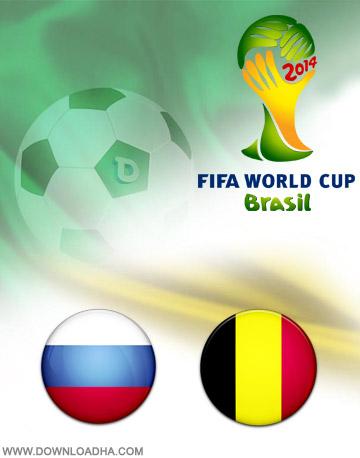 Belgium vs Russia 22.06.2014 دانلود بازی بلژیک و روسیه   جام جهانی 2014