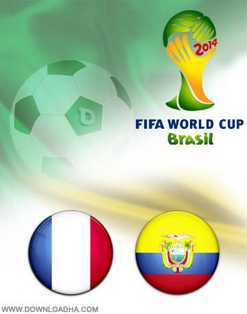 Ecuador vs France 25.06.2014 دانلود بازی اکوادور و فرانسه   جام جهانی 2014