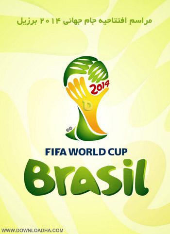 Eftetahie دانلود مراسم افتتاحیه جام جهانی 2014   FIFA World Cup Opening Ceremony 2014