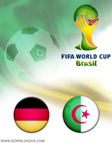 Germany vs Algeria 30.06.2014 دانلود بازی آلمان و الجزایر – جام جهانی ۲۰۱۴