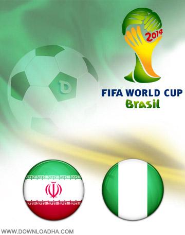 Iran Nigeria 16.06.2014 دانلود بازی ایران و نیجریه   جام جهانی 2014