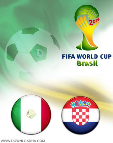 Mexico vs Croatia 23.06.2014 دانلود بازی کرواسی و مکزیک   جام جهانی 2014