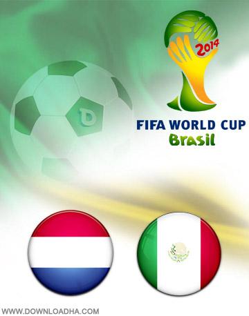 Netherlands vs Mexico 29.06.2014 دانلود بازی هلند و مکزیک – جام جهانی ۲۰۱۴