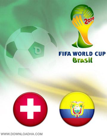 Switzerland vs Ecuador 15.06.2014 دانلود بازی سوییس و اکوادور – جام جهانی ۲۰۱۴