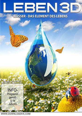 Water the Element of Life cover دانلود مستند Life   Water, the Element of Life 2013