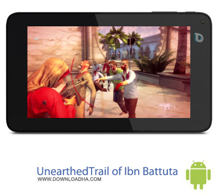 UnearthedTrail of Ibn Battuta v1.3 بازی فوق العاده Unearthed:Trail of Ibn Battuta v1.3 – اندروید