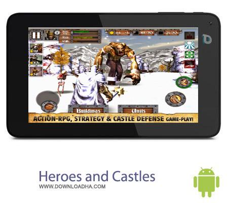 بازی قهرمانی Heroes and Castles v1.00.04.2 – اندروید