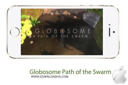Globosome Path of the Swarm 1.0 بازی ماجراجویی Globosome: Path of the Swarm 1.0 – آیفون ، آیپد و آیپاد