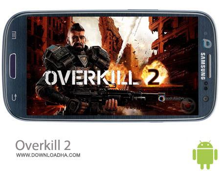 Overkill 2 v1.42 بازی اکشن Overkill 2 v1.42 – اندروید