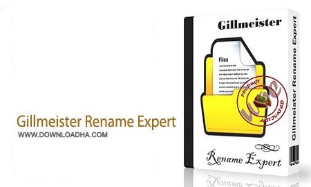 Gillmeister Rename Expert 5.6.0 نرم افزار تغییر نام گروهی فایل ها Gillmeister Rename Expert 5.6.0