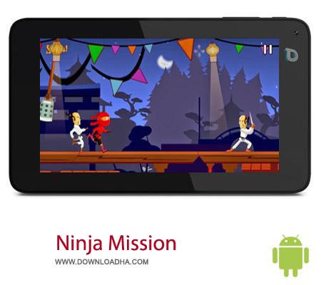 Ninja Mission v1.0 بازی نینجا Ninja Mission v1.0 – اندروید