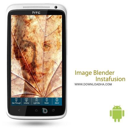 Image Blender Instafusion v2.0.4 نرم افزار ترکیب تصاویر Image Blender Instafusion v2.0.4 – اندروید