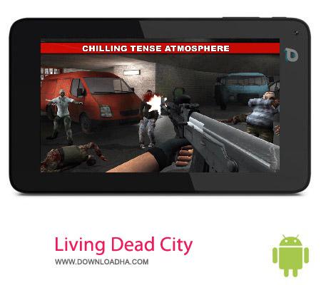 Living Dead City v1.0.1 بازی شهر مرده Living Dead City v1.0.1 – اندروید