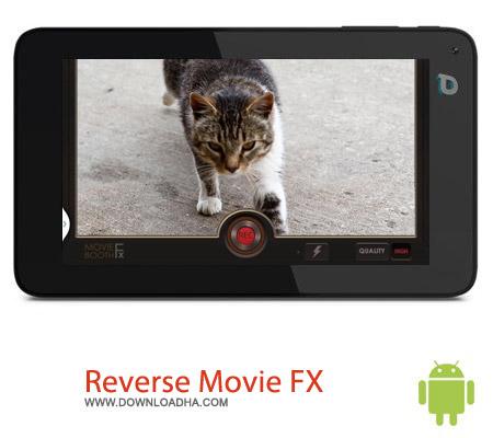 Reverse Movie FX 1.0.9.9 نرم افزار معکوس کردن ویدئو Reverse Movie FX 1.0.9.9 – اندروید