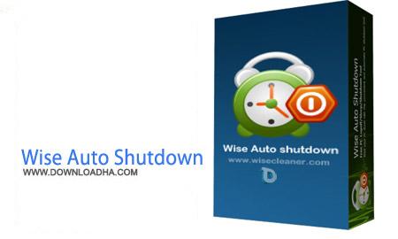 Wise Auto Shutdown 1.45.73 نرم افزار اتوماتیک خاموش کردن کامپیوتر Wise Auto Shutdown 1.45.73