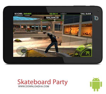 Skateboard Party 2 v1.11 بازی اسکیت سواری Skateboard Party 2 v1.11 مخصوص اندروید