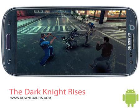The Dark Knight Rises v1.1.6 بازی شوالیه تاریکی The Dark Knight Rises v1.1.6 مخصوص اندروید