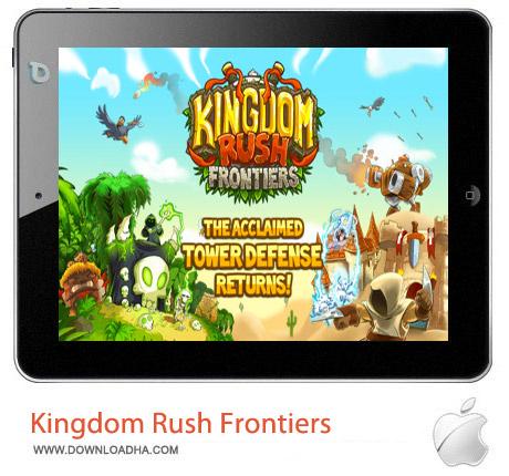 Kingdom Rush Frontiers 1.6 بازی استراتژیک Kingdom Rush Frontiers v1.6 مخصوص آیفون ، آیپد و آیپاد