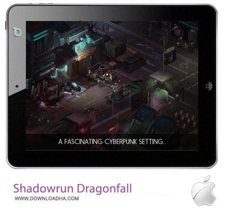 Shadowrun Dragonfall 2.0 بازی اکشن Shadowrun: Dragonfall v2.0 مخصوص آیفون ، آیپد و آیپاد