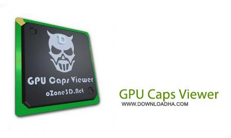 GPU Caps Viewer 1.25.0. نرم افزار بررسی تخصصی کارت گرافیک GPU Caps Viewer 1.25.0.0