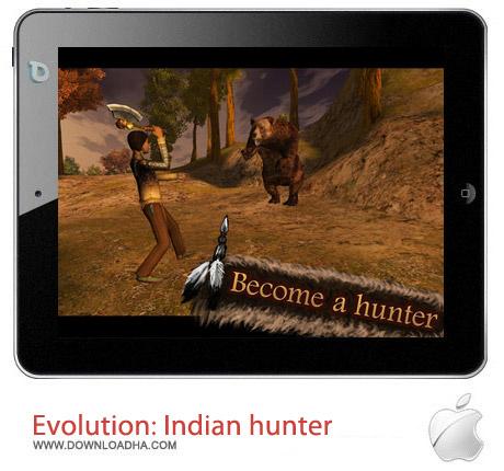 Evolution Indian hunter 1.5 بازی ماجراجویی Evolution: Indian Hunter v1.5 مخصوص آیفون ، آیپد و آیپاد