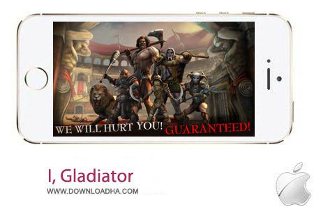 I%2c Gladiator 1.10 بازی گلادیاتور I, Gladiator v1.10.0 مخصوص آیفون ، آیپد و آیپاد