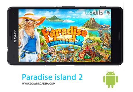 Paradise%20Island%202%20v3.3.6 بازی مهیج جزیره بهشتی Paradise Island 2 v3.3.6 مخصوص اندروید