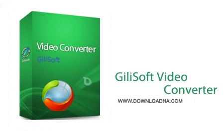 GiliSoft Video Converter 9.2.0 نرم افزار تبدیل فرمت های مختلف مالتی مدیا GiliSoft Video Converter 9.2.0