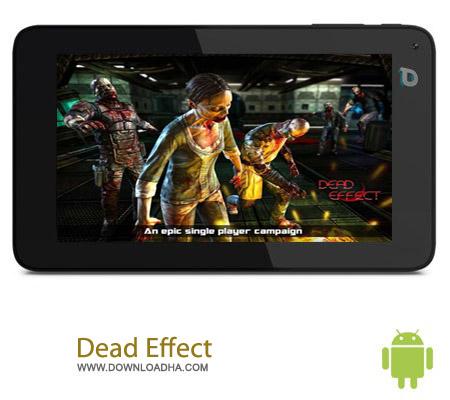 Dead Effect V1.2.1 بازی اکشن کشتن زامبی Dead Effect V1.2.1 مخصوص اندروید