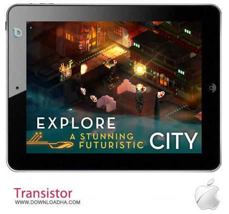 Transistor 1.1 بازی ترانزیستور Transistor 1.1 مخصوص آیفون ، آیپد و آیپاد