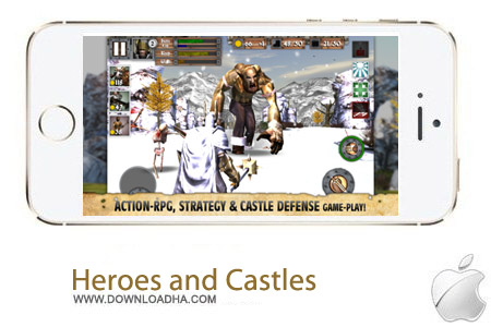 Heroes and Castles 3.0 بازی قهرمانی Heroes and Castles v3.0 مخصوص آیفون ، آیپد و آیپاد