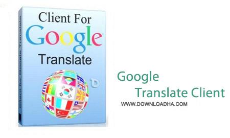 Google Translate Client 6.2.620 نرم افزار ترجمه حرفه ای متن ها Google Translate Client 6.2.620