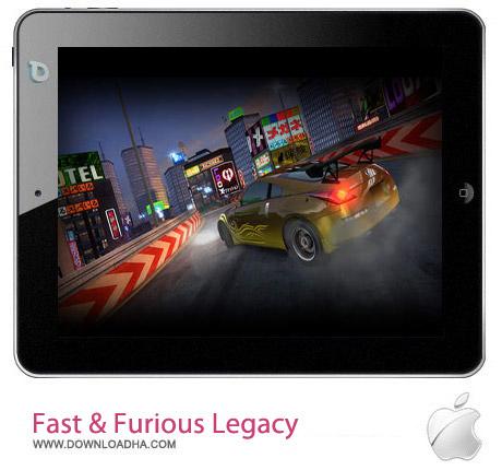 Fast %26 Furious Legacy 3.0.2 بازی سریع و خشن Fast & Furious: Legacy v3.0.2 مخصوص آیفون ، آیپد و آیپاد