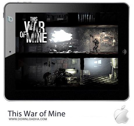 This War of Mine 1.3.2 بازی جنگی This War of Mine 1.3.2 مخصوص آیفون ، آیپد و آیپاد