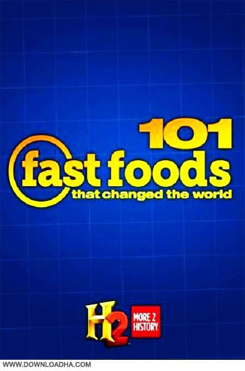 101.Fast.Foods.2012.Cover دانلود مستند 101 فست فودي که جهان را تغيير دادند History Channel: 101 Fast Foods that Changed the World 2012