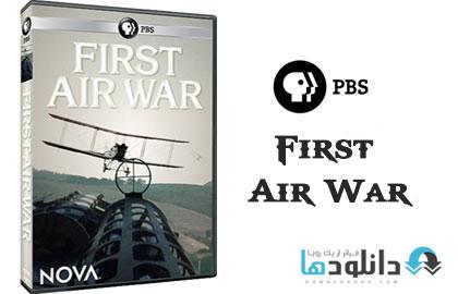 PBS.First.Air.War.Cover دانلود مستند اولين جنگ هوايي   PBS Nova: First Air War 2014