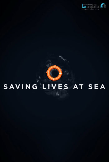 Saving Lives At Sea 2016 Cover Small دانلود فصل اول مستند 2016 Saving Lives At Sea